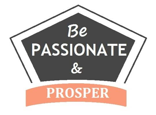 Be Passionate and Prosper
